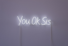Kate Just, You Okay Sis, 2018<br/>Neon sign, 20 x 75 cm, photograph by Simon Strong